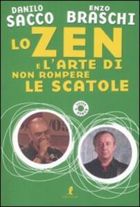 Libro Lo zen e l'arte di non rompere le scatole Enzo Braschi Danilo Sacco