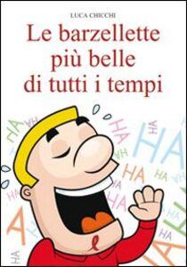 Libro Le barzellette più belle di tutti i tempi Luca Chicchi