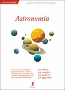 Astronomia. Ediz. illustrata