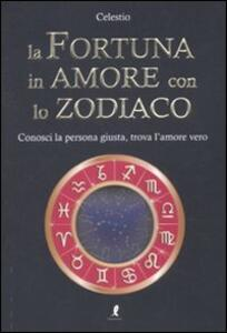 Libro La fortuna in amore con lo zodiaco Celestio