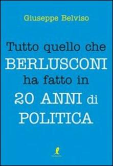Scacciamoli.it Tutto quello che Berlusconi ha fatto in 20 anni di politica Image