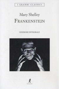 Libro Frankenstein. Ediz. integrale Mary Shelley