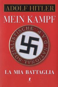 Mein Kampf. La mia battaglia - Hitler Adolf - wuz.it