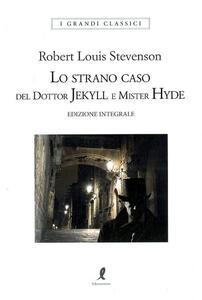 Libro Lo strano caso del dottor Jekyll e del signor Hyde. Ediz. integrale Robert Louis Stevenson