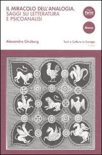 Il Il miracolo dell'analogia. Saggi su letteratura e psicoanalisi - Ginzburg Alessandra - wuz.it