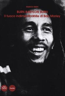 Burn Babylon Burn. Il fuoco indimenticabile di Bob Marley.pdf