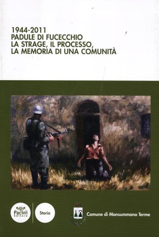 1944-2011 Padule di Fucecchio. La strage, il processo, la memoria di una comunità - Vasco Ferretti - copertina