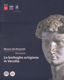 Le botteghe artigiane in Versilia. Storia e tecniche della lavorazione artistica. Catalogo dei bozzetti di repertorio del Museo