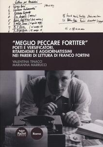 «Meglio peccare fortiter». Poeti e versificatori, ritardatari e aggiornatissimi nei pareri di lettura di Franco Fortini