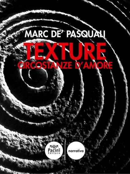 Texture - Marc De' Pasquali - ebook