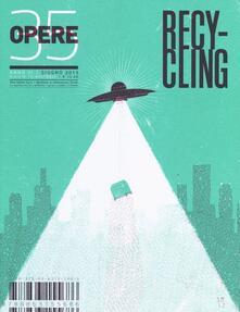 Opere. Rivista toscana di architettura. Vol. 35: Recycling..pdf