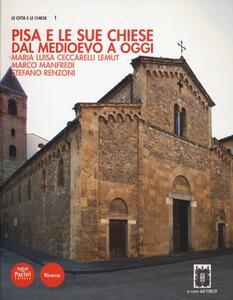Pisa e le sue chiese. Dal Medioevo a oggi