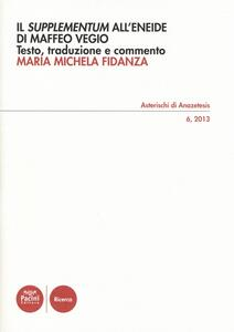 Il «Supplementum» all'«Eneide» di Maffeo Vegio. Testo latino a frontte