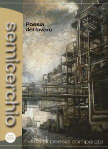 Semicerchio (2013) vol. 1-2. Poesia del lavoro