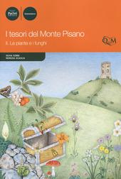 I tesori del monte Pisano. Vol. 2: Le piante e i funghi.
