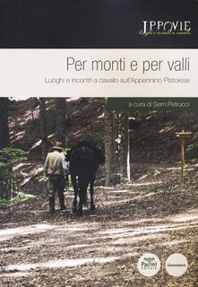 Daddyswing.es Per monti e per valli. Luoghi e incontri a cavallo sull'Appennino pistoiese. Con cartina Image