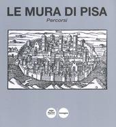 Le mura di Pisa. Percorsi