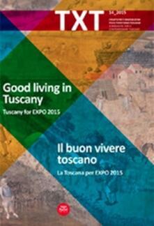 Promoartpalermo.it Txt. Creatività e innovazione per il territorio toscano. Supplemento. Vol. 14: Il buon vivere toscano. Image