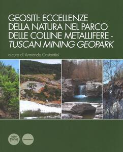Libro Geositi: eccellenze della natura nel Parco delle colline metallifere-Tuscan mining geopark