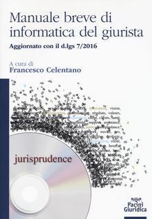 Festivalpatudocanario.es Manuale breve di informatica del giurista. Aggiornato con il d.lgs 7/2016 Image
