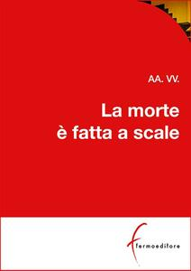La morte è fatta a scale - Giovanna Bragadini - ebook
