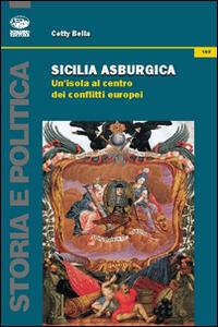 Sicilia asburgica. Un'isola al centro dei conflitti europei