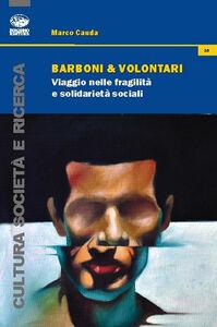 Libro Barboni e volontari. Viaggio nelle fragilità e solidarietà sociali Marco Cauda