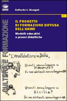 Il progetto di formazione diffusa dell'ANIMI. Modelli educativi e prassi didattiche - Raffaella C. Strongoli - copertina