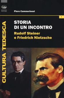 Storia di un incontro. Rudolf Steiner e Friedrich Nietzsche - Piero Cammerinesi - copertina