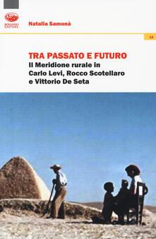 Grandtoureventi.it Tra passato e futuro. Il Meridione rurale in Carlo Levi, Rocco Scotellaro e Vittorio De Seta Image