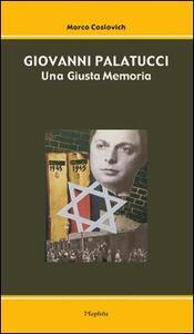 Giovanni Palatucci. Una giusta memoria - Marco Coslovich - copertina