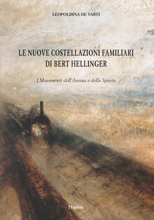 Le nuove costellazioni familiari di Bert Hellinger. I movimenti dell'anima e dello spirito - Leopoldina De Varti - copertina