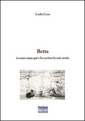 Storia di Betta. Io sono stata qui e ho scritto la mia storia
