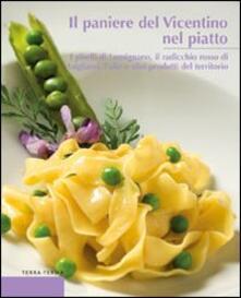 Il paniere del Vicentino nel piatto. I piselli di Lumignano, il radicchio rosso di Asigliano, lolio e altri prodotti del territorio.pdf