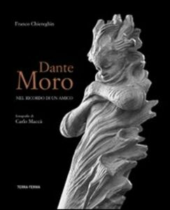 Dante Moro. Nel ricordo di un amico