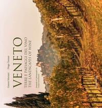 Veneto. Terre e paesaggi del vino. Ediz. multilingue - Moriani Gianni Tomasi Diego Gerolimetto Cesare - wuz.it