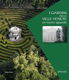 I giardini delle ville venete. Un nuovo sguardo.pdf
