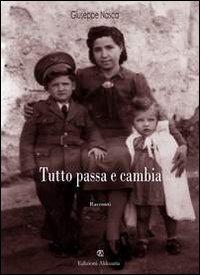 Tutto passa e cambia. Raccolta di racconti ambientati in Sicilia durante il conflitto mondiale e il dopoguerra