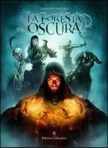 La foresta oscura. Trilogia de «Il manoscritto di Macubia» - Giuseppe Pisasale - copertina