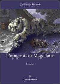 L' L' epigono di Magellano - De Robertis Ubaldo - wuz.it