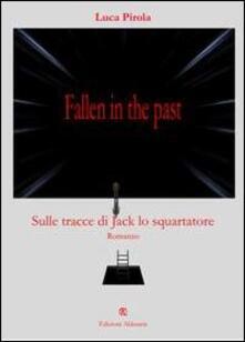 Fallen in the past. Sulle tracce di Jack lo squartatore