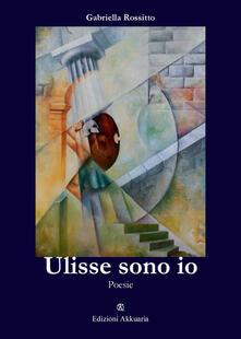 Ulisse sono io - Gabriella Rossitto - copertina