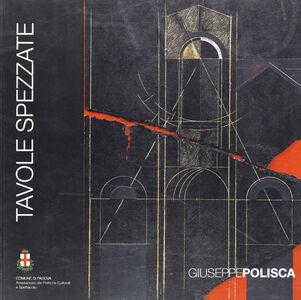 Tavole spezzate. Catalogo della mostra (Padova, 18 luglio-17 agosto 2008)