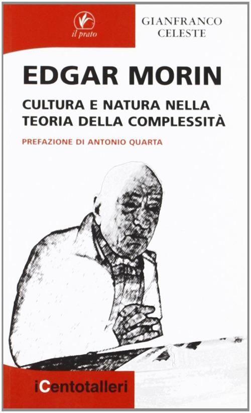Edgar Morin. Cultura e natura nella teoria della complessità