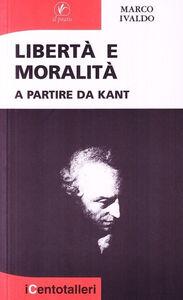 Libertà e moralità a partire da Kant