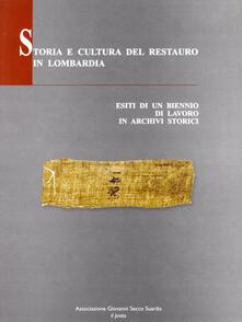 Storia e cultura del restauro in Lombadia. Esiti di un biennio di lavoro in archivi storici.pdf