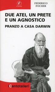 Due atei, un prete e un agnostico. Pranzo a casa Darwin
