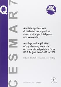 Analisi e applicazione di materiali per la pulitura a secco di superfici dipinte non verniciate. Ediz. bilingue