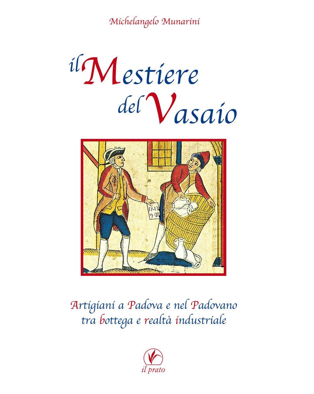 Il mestiere del vasaio. Artigiani a Padova e nel padovano tra bottega e realtà industriale