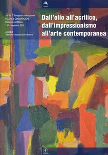 Dall'olio all'acrilico, dall'impressionismo all'arte contemporanea - Valentina Emanuela Selva Bonino - ebook